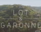 Tourisme en Lot et Garonne – Nouvelle Vidéo ici