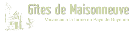 Gîtes de Maisonneuve – Vacances en Aquitaine